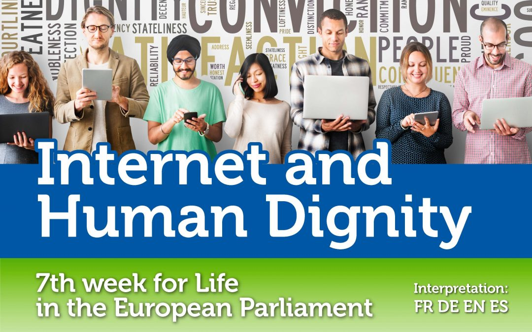 7th. week for Life in the European Parliament: Internet and Human Dignity